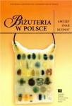Biżuteria w Polsce. Amulet - znak - klejnot, Toruń 2003